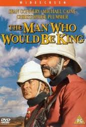 A film -The Man Who Would Be King
